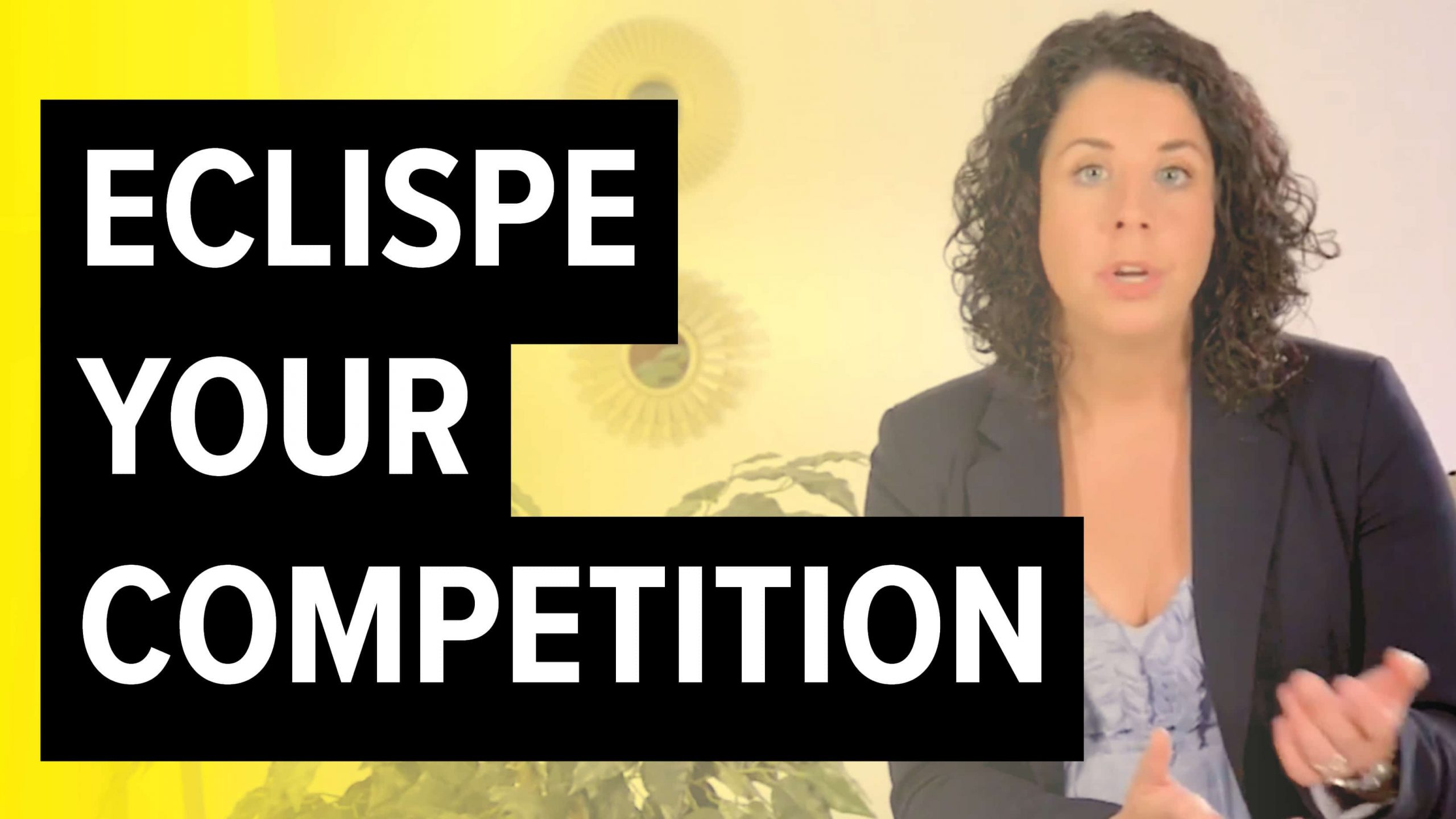 Eclipse Your Competition