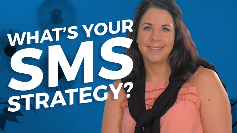 What's your SMS strategy?