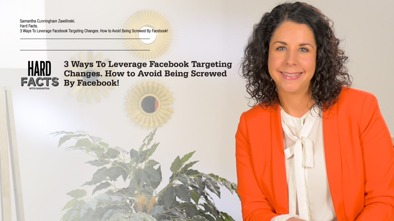 3 Ways to Leverage Facebook Targeting Changes. How to Avoid Being Screwed by Facebook!